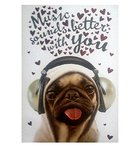 Music sounds better with you Valentines Day Pug Card