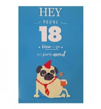 Hey You're 18 Pug Birthday Card