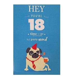 Hey You're 18 Pug Birthday Card