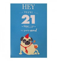 Hey You're 21 Pug Birthday Card