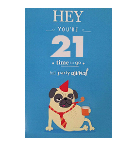 Hey Youre 21 Pug Birthday Card