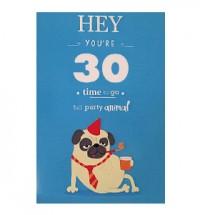 Hey You're 30 Pug Birthday Card