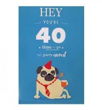 Hey You're 40 Pug Birthday Card
