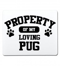 Property Of My Loving Pugs Mouse Mat