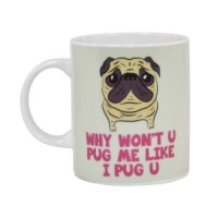 Why Won't You Pug Me Mug