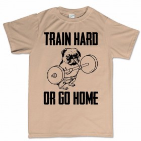 Train Hard Unisex Pug T-Shirt (Available in 14 colours)
