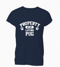 Ladies Property Of My Loving Pug T-Shirt (Available in 5 colours)