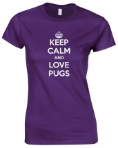 Ladies Keep Calm & Love Pugs T-Shirt (Available in 7 colours)