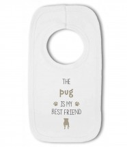 The Pug Is My Best Friend Bib
