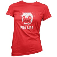Ladies Pug Life T-Shirt (Available in 11 colours)