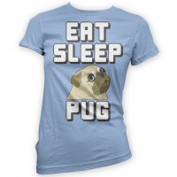 Ladies Eat, Sleep Pugs T-shirt (Available in 11 colours)