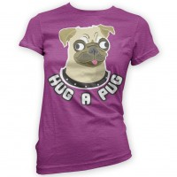 Ladies Hug A Pug T-Shirt  (Available in 13 colours )