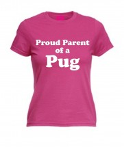 Ladies Proud Pug Parent  T-Shirt (Available in 2 colours)