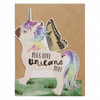 Pugs Love Unicorns Too Blank Card For All Occasions