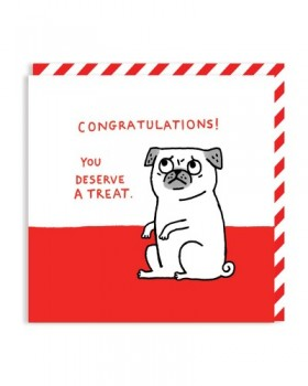 Funny Congratulations You Deserve A Treat Pug Card By Gemma Correll