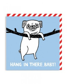 Hang In There Funny Pug Card By Gemma Correll