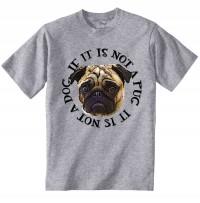 If Its Not A Pug Its Not A Dog Unisex T-Shirt