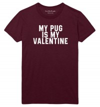My Pug Is My Valentine Unisex T-Shirt (Available in 4 colours)