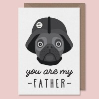 You Are My Father Pug Fathers Day/Birthday Day Card