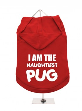 I Am The Naughtiest Pug Unisex Hoodie (Available in 9 colours)