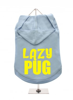 Lazy Pug Unisex Hoodie (Available in 6 colours )