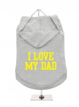 I Love My Dad Unisex Hoodie Size XL (Available in 9 colours)