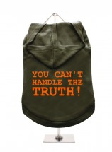 """You Can't Handle The Truth""  Unisex Hoodie  (Available in 6 colours)"