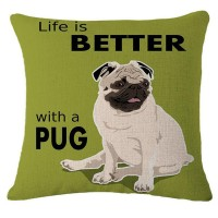 Life Is Better With A Pug Cushion Cover