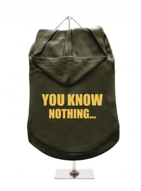 You Know Nothing Unisex Hoodie  (Available in 3 colours)