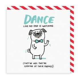 Dance Like No One Is Watching Pug Card By Gemma Correll