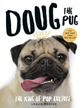 Doug The Pug King Of The Internet Book