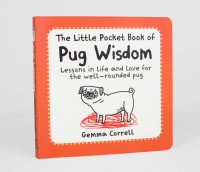 The Little Book Of Pug Wisdom By Gemma Correll