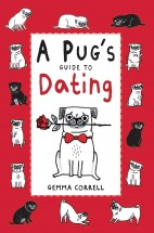 A Pugs Guide To Dating By Gemma Correll
