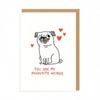 You Are My Favourite Weirdo Pug Card By Gemma Correll
