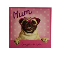 Puggin Love You Mothers Day Card