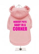 Nobody Puts Baby In A Corner  Fleece Lined Hoodie