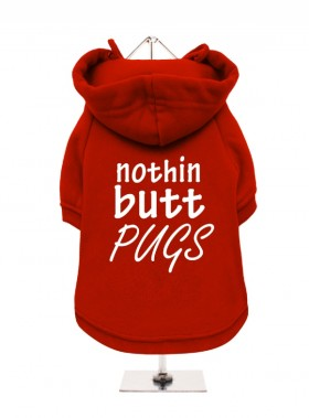 Nothin Butt Pugs  Fleece Lined Hoodie (Available in 4 colours)