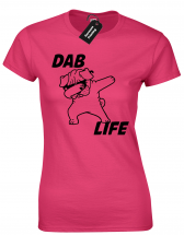 Ladies Dab Life T Shirt (Available in 6 colours)