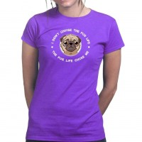Ladies Pug Life T Shirt (Available in 5 colours)