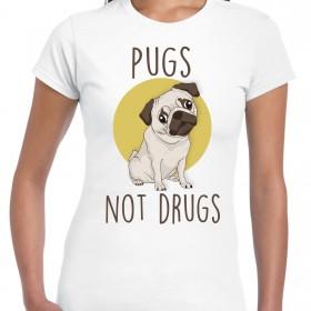 Ladies Pugs Not Drugs  T-Shirt