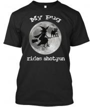 My Pug Rides Shotgun Funny Halloween  Unisex T Shirt