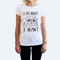 Ladies I Do What I Want Cheeky Pug T Shirt (Available in 2 colours)