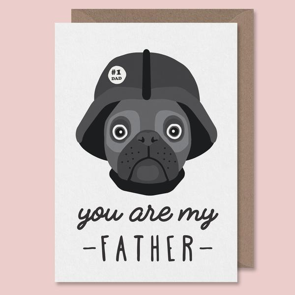 YOU-ARE-MY-FATHER-PUG-FATHERS-DAY-CARD-