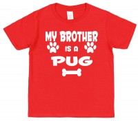 Kids My Big Brother is A Pug T Shirt (Available in 4 colours)