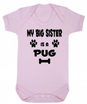 My Big Sister Is A Pug Babygrow