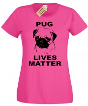 Ladies Pug Lives Matter T Shirt (Available in 11 colours)