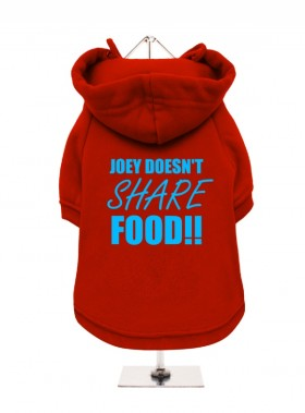 Joey Doesn't Share Food Friends Fleece Lined  Unisex Hoodie  (Available in 3 colours)