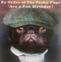 By Order Of The Peaky Puggers Birthday Card