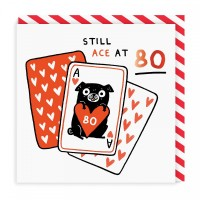 Still Ace At 80 Birthday Card By Gemma Correll