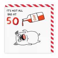 It's Not All Bad At 50 Pug Birthday Card By Gemma Correll